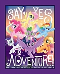 MY LITTLE PONY , SAY YES TO ADVENTURE PANEL