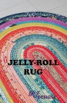 JELLY ROLL RUG PATTERN ,BY R.J. DESIGNS