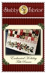 ENCHANTED HOLIDAY TABLE RUNNER PATTERN, BY SHABBY FABRICS
