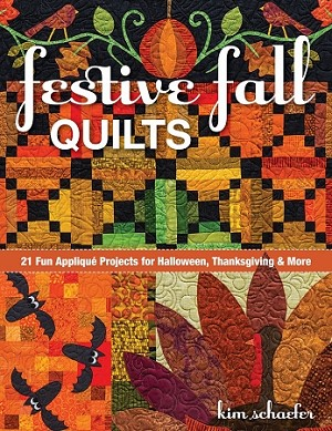 FESTIVE FALL QUILTS,BY KIM SCHAEFER, BY C&T PUBLISJING