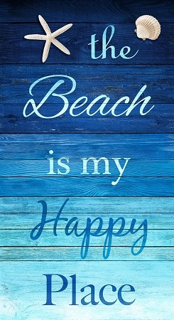 THE BEACH IS MY HAPPY PLACE, PANEL BY TIMELESS TREASURES